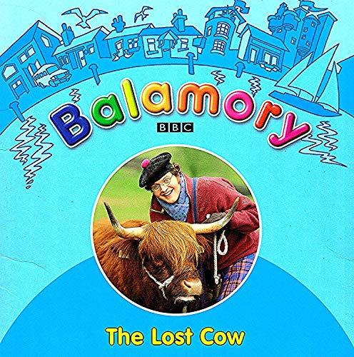 9780099495284: Balamory the Lost Cow