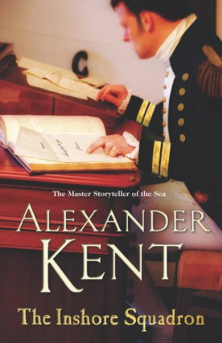The Inshore Squadron: Naval Fiction: Kent, Alexander
