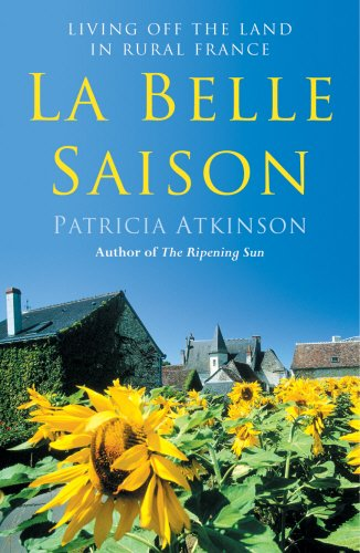 9780099497943: La Belle Saison: Living Off the Land in Rural France