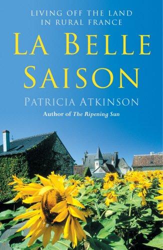9780099497943: La Belle Saison: Living Off the Land in Rural France