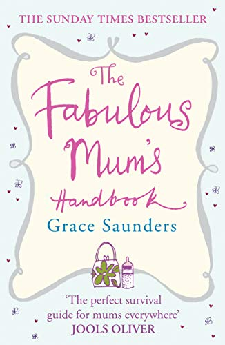 9780099498384: The Fabulous Mum's Handbook