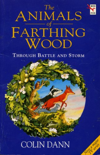 9780099500810: Through Battle And Storm: The Animals of Farthing Wood (Red Fox middle fiction)
