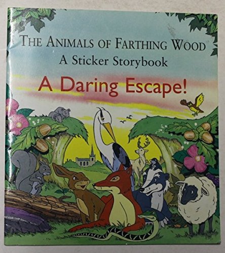 9780099501015: Daring Escape (Farthing Wood Sticker Storybook)