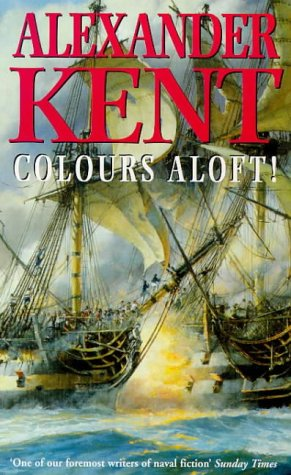 9780099501909: Colours Aloft!: (Richard Bolitho: Book 18)