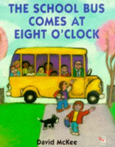 9780099501916: The School Bus Comes at 8 O'Clock (Red Fox Picture Books)