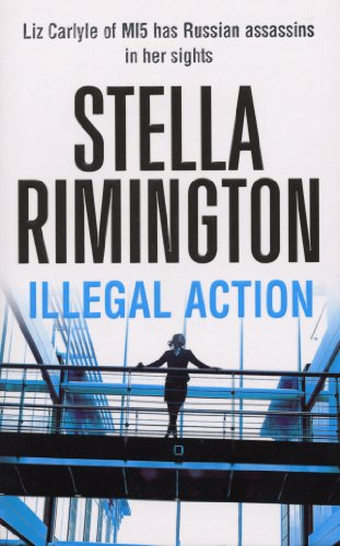 9780099502135: Illegal Action: (Liz Carlyle 3)