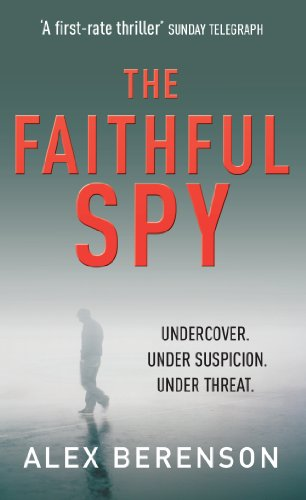 The Faithful Spy: Berenson, Alex