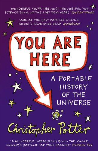 9780099502425: You Are Here: A Portable History of the Universe