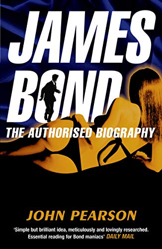 9780099502920: James Bond: The Authorised Biography