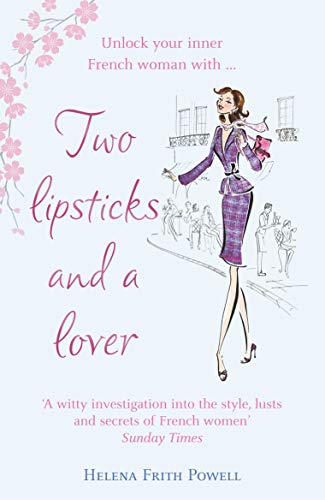 Two Lipsticks and a Lover: Powell, Helena Frith