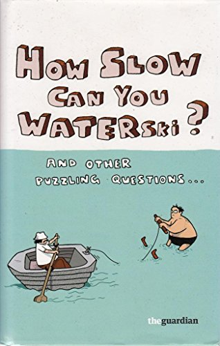 How Slow Can You Waterski? (and other