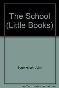 9780099505112: The School (Little Books)