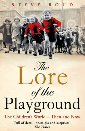 9780099505273: The Lore of the Playground: The Children's World - Then and Now