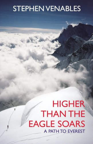 9780099505440: Higher Than The Eagle Soars: A Path to Everest