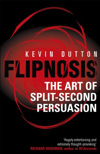 9780099505624: Flipnosis: The Art of Split-Second Persuasion