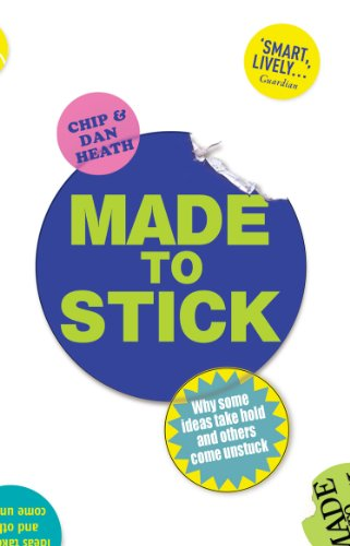 9780099505693: Made to Stick: Why Some Ideas Take Hold and Others Come Unstuck