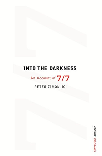 9780099506065: Into the Darkness: The Story of 7/7
