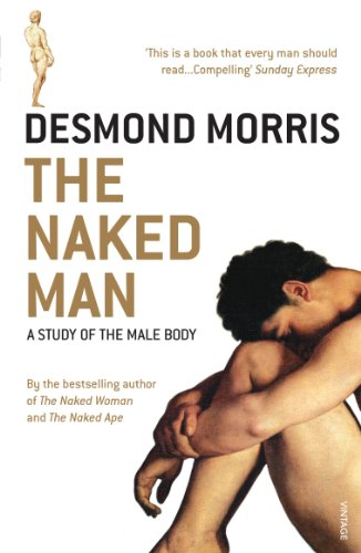 9780099506232: The Naked Man: A study of the male body