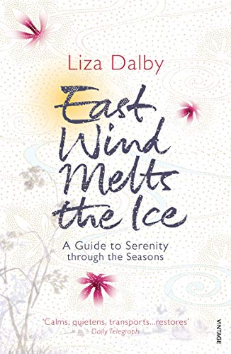 9780099506942: East Wind Melts the Ice: A Guide to Serenity Through the Seasons
