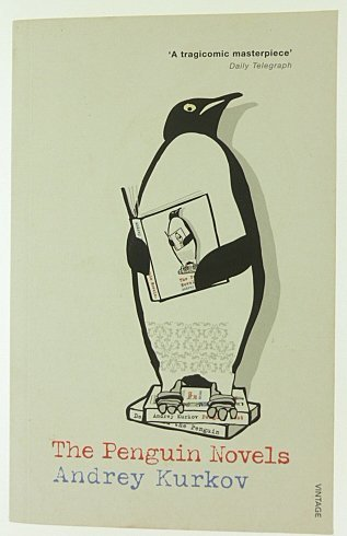 The Penguin Novels (0099507064) by Andrey Kurkov