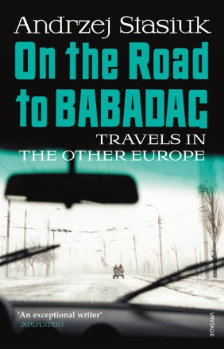 9780099507147: On the Road to Babadag: Travels in the Other Europe