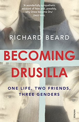 9780099507734: Becoming Drusilla: One Life, Two Friends, Three Genders
