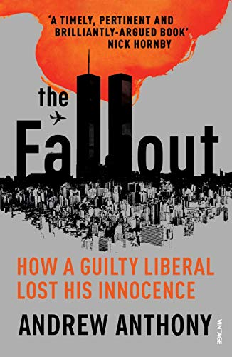 9780099507857: The Fallout: How a guilty liberal lost his innocence