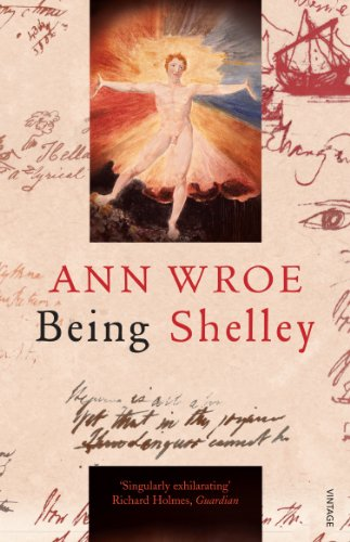 9780099507895: Being Shelley: The Poet's Search for Himself