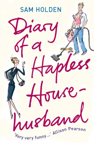 Diary of a Hapless Househusband: Holden, Sam