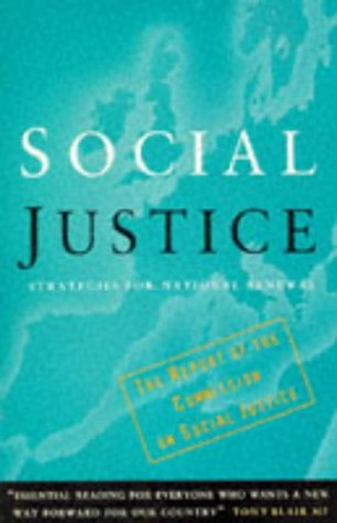 Social Justice: Strategies for National Renewal: COMMISSION FOR SOCIAL JUSTICE