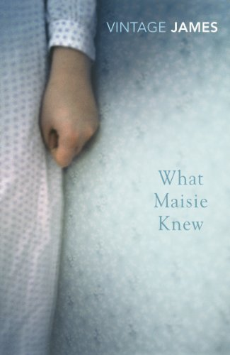 9780099511946: What Maisie Knew: and The Pupil (Vintage Classics)