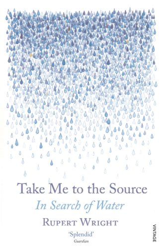 9780099512288: Take Me to the Source: In Search of Water
