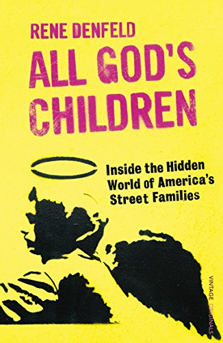 9780099512677: All God's Children: Inside the Dark and Violent World of America's Street Families