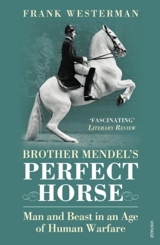 9780099512776: Brother Mendel's Perfect Horse: Man and Beast in an Age of Human Warfare