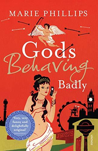 9780099513025: Gods Behaving Badly