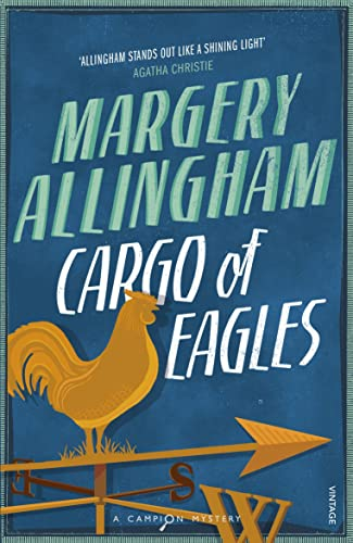 9780099513285: Cargo of Eagles: A Campion Mystery