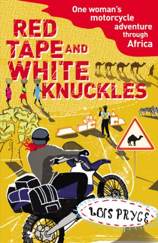 9780099513599: Red Tape and White Knuckles: One Woman's Motorcycle Adventure through Africa