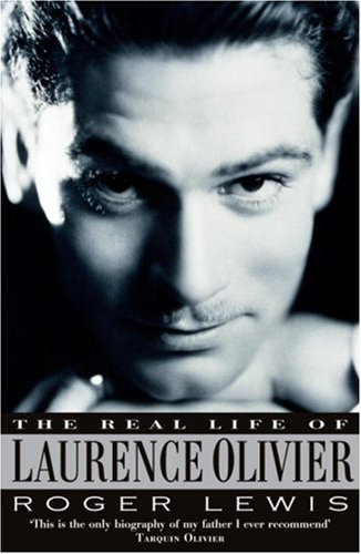 9780099513667: The Real Life of Laurence Olivier