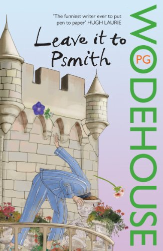 Leave it to Psmith: Wodehouse, P.G.