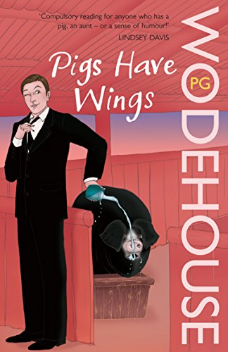 9780099513988: Pigs Have Wings: (Blandings Castle)