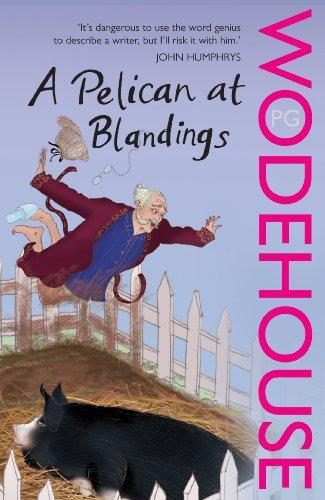 9780099514022: A Pelican at Blandings: (Blandings Castle)