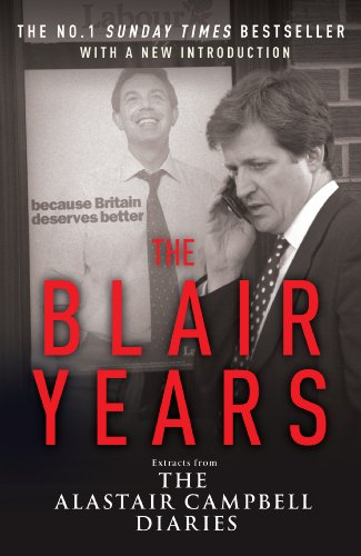 9780099514756: The Blair Years: Extracts from the Alastair Campbell Diaries