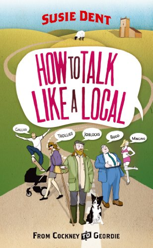 How to Talk Like a Local: From: Dent, Susie