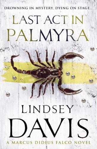 9780099515128: Last Act in Palmyra: A Marcus Didius Falco Novel