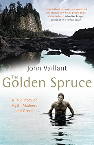 9780099515791: The Golden Spruce: A True Story of Myth, Madness and Greed