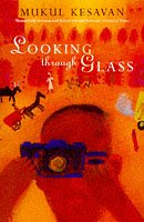 Looking Through Glass: Mukul Kesavan