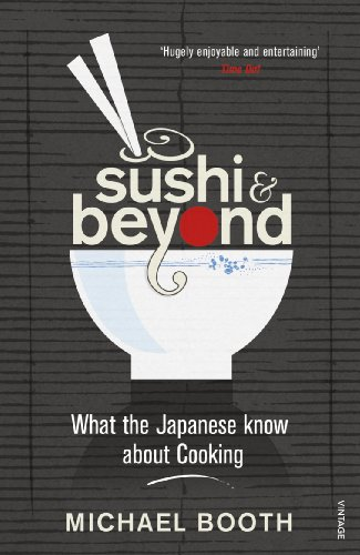 9780099516446: Sushi and Beyond: What the Japanese Know About Cooking