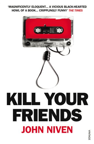 Kill Your Friends: Niven, John