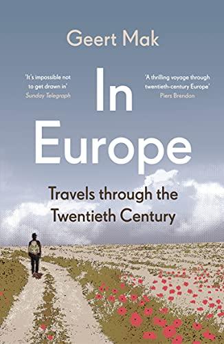 9780099516736: In Europe: Travels Through the Twentieth Century