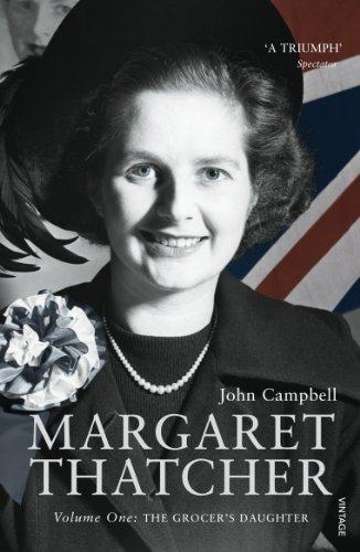 Margaret Thatcher: Volume One: The Grocer's Daughter: v. 1: Campbell, John